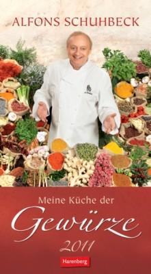 Schuhbecks Küche der Gewürze jetzt auch als Kalender für 2011 ...